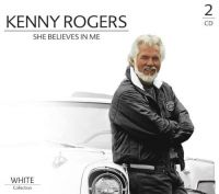 Cover Kenny Rogers - She Believes In Me - White Collection [2 CD]